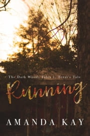 Running - The Dark Woods Tales, #1 ebook by Amanda Kay
