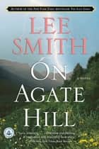 On Agate Hill ebook by Lee Smith