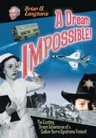 A Dream Impossible! ebook by Brian S. Langton