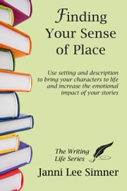 Finding Your Sense of Place (The Writing Life Series) ebook by Janni Lee Simner