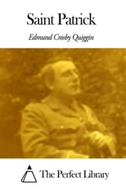 Saint Patrick ebook by Edmund Crosby Quiggin