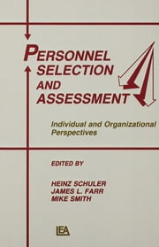 Personnel Selection and Assessment - Individual and Organizational Perspectives ebook by Heinz Schuler,James L. Farr,Mike Smith