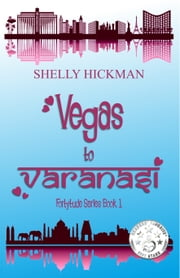 Vegas to Varanasi ebook by Shelly Hickman