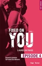 Fixed on you - tome 1 Episode 4 ebook by Laurelin Paige,Robyn stella Bligh