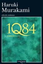1Q84. Libros 1 y 2 ebook by Haruki Murakami