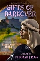Gifts of Darkover - Darkover Anthology, #15 ebook by Deborah J. Ross