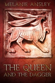 The Queen and the Dagger (A Book of Theo novella) ebook by Melanie Ansley