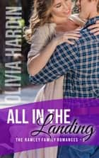 All in the Landing - The Rawley Family Romances, #5 ebook by Olivia Hardin