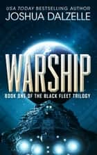 Warship (Black Fleet Trilogy #1) ebook by Book One of the Black Fleet Trilogy