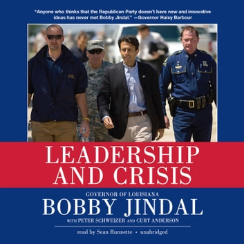 Leadership and Crisis audiobook by Bobby Jindal,Peter Schweizer,Curt Anderson