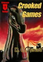 Crooked Games ebook by D.C. Menard