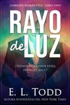 Rayo de luz - Rayo, #1 ebook by E. L. Todd