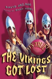 It's True! The Vikings got lost (19) ebook by David Greagg , illustrated by Binny Hobbs