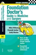 Crash Course: Foundation Doctor's Guide to Medicine and Surgery ebook by Miles D Witham,Paramjit Jeetley,Emily Morton,Daniel Horton-Szar