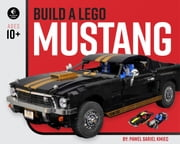 Build a LEGO Mustang ebook by Pawel Sariel Kmiec