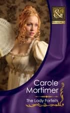 The Lady Forfeits (Mills & Boon Historical) (The Copeland Sisters, Book 3) ebook by Carole Mortimer