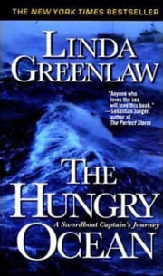 The Hungry Ocean - A Swordboat Captain's Journey ebook by Linda Greenlaw