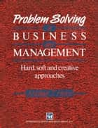Problem Solving in Business and Management ebook by MICHAEL J. HICKS