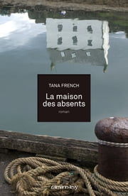 La Maison des absents ebook by Tana French