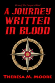 A Journey Written in Blood ebook by Theresa M. Moore