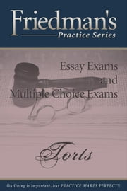 Friedman's Practice Series - Torts eBook ebook by Friedman, Joel, Wm