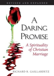 A Daring Promise ebook by Gaillardetz, Richard R.