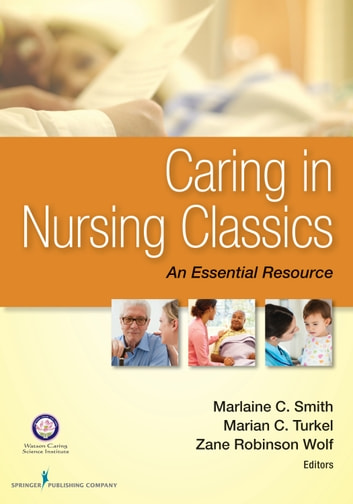 Caring in Nursing Classics - An Essential Resource ebook by