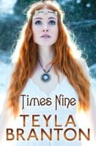 Times Nine (A Short Story) ebook by
