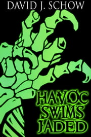Havoc Swims Jaded ebook by David J. Schow