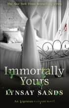 Immortally Yours - An Argeneau Vampire Novel ebook by Lynsay Sands