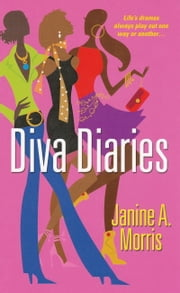 Diva Diaries ebook by Janine A. Morris