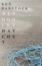 Methodist Hatchet ebook by Ken Babstock