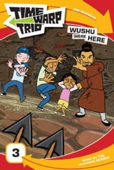 Time Warp Trio: Wushu Were Here ebook by Jon Scieszka