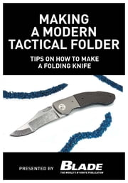 Making a Modern Tactical Folder: Tips on How to Make a Folding Knife: Learn how to make a folding knife with Allen Elishewitz. Knife making tips, supplies & instructions on how to make custom tactical folding knives. ebook by Joe Kertzman