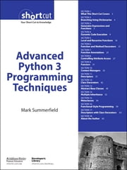 Advanced Python 3 Programming Techniques ebook by Mark Summerfield
