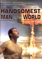 The Handsomest Man In The World ebook by David Leddick