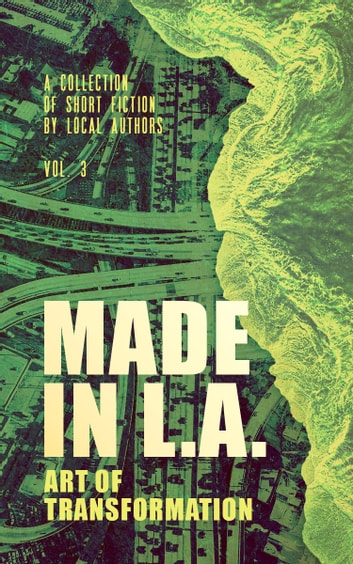 Made in L.A. Vol. 3 - Art of Transformation ebook by Cody Sisco,Allison Rose,Gabi Lorino,Sara Chisolm