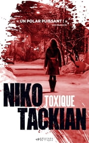 Toxique ebook by Niko Tackian