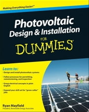 Photovoltaic Design and Installation For Dummies ebook by Ryan Mayfield