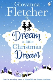 Dream a Little Christmas Dream ebook by Giovanna Fletcher