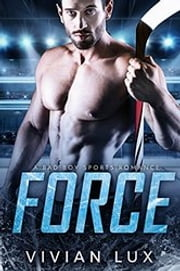 FORCE: A Bad Boy Sports Romance ebook by Vivian Lux