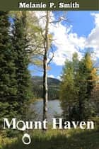 Mount Haven ebook by Melanie P. Smith