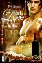 A Bid for Love (1Night Stand) ebook by KT Grant