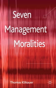 Seven Management Moralities ebook by Thomas Klikauer