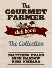 Gourmet Farmer: The Collection ebook by Matthew Evans