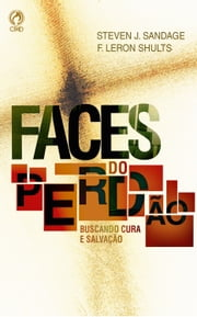 Faces do Perdão ebook by Steven J. Sandage,F. Leron Shults