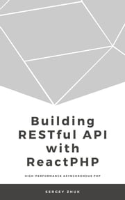 Building RESTful API With ReactPHP - Table Of Contents Building RESTful API With ReactPHP Edit This book is 100% complete COMPLETED ON 2019-11-26 You own this book! View it in your Library $5.99 MINIMUM PRICE $9.99 SUGGESTED PRICE YOU PAY ebook by Sergey Zhuk