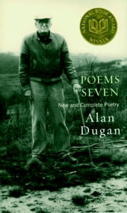 Poems Seven - New and Complete Poetry ebook by Alan Dugan,Carl Phillips