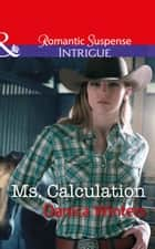 Ms. Calculation (Mills & Boon Intrigue) (Mystery Christmas, Book 1) 電子書 by Danica Winters