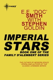 Imperial Stars - Family d'Alembert Book 1 ebook by E.E.'Doc' Smith,Stephen Goldin